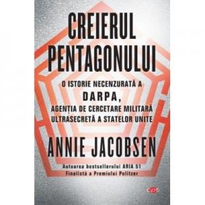 Creierul Pentagonului - Annie Jacobsen