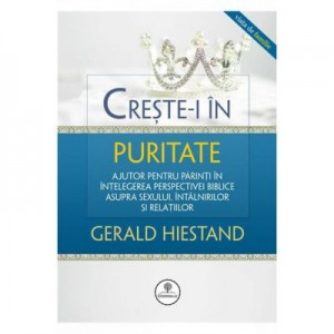 Creste-i in puritate - Gerald Hiestand