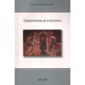 Crestinism si cultura - Georges Florovsky