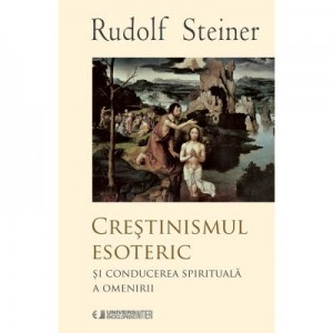 CRESTINISMUL ESOTERIC (RUDOLF STEINER)