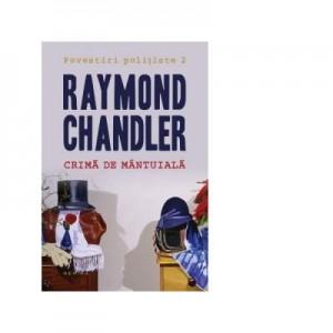 Crima de mantuiala - Raymond Chandler