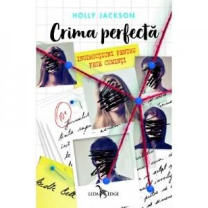 Crima perfecta. Instructiuni pentru fete cuminti, volumul 1 - Holly Jackson