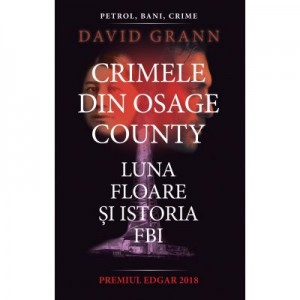 Crimele din Osage County - David Grann