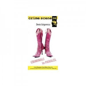 Criminali in paralel (crime scene 35) - Denis Grigorescu