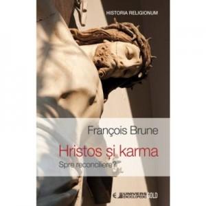 HRISTOS SI KARMA. Spre reconciliere? - Francois Brune