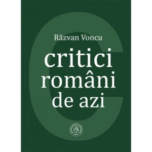 Critici romani de azi - Razvan Voncu