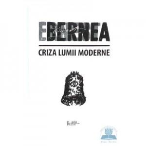 Criza lumii moderne - Ernest Bernea