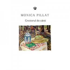 Croitorul de carti - Monica Pillat