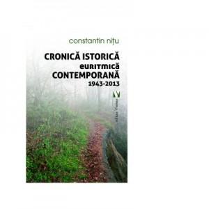 Cronica istorica euritmica contemporana 1943-2013 - Constantin Nitu