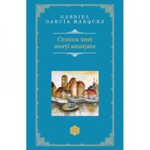 Cronica unei morti anuntate - de Gabriel Garcia Marquez