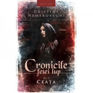 Cronicile fetei lup. Volumul 1. Ceata - Cristina Nemerovschi