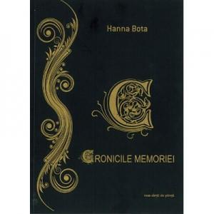 Cronicile memoriei - Hanna Bota