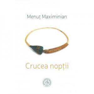 Crucea noptii - Menut Maximinian
