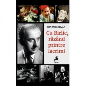 Cu Birlic, razand printre lacrimi - Ion Moldovan