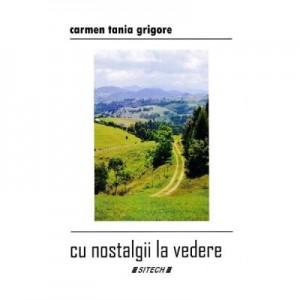 Cu nostalgii la vedere - Carmen Tania Grigore