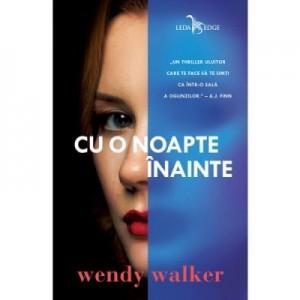 Cu o noapte inainte - Wendy Walker