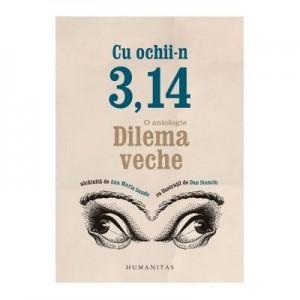 Cu ochii-n 3, 14. O antologie - Dilema veche