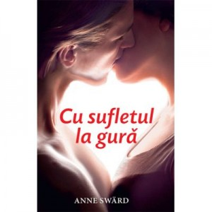 Cu sufletul la gura - Anne Sward