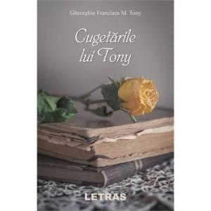 Cugetarile lui Tony - Gheorghiu Francisca M. Tony