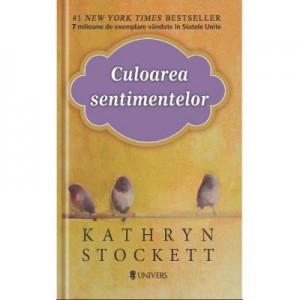 Culoarea sentimentelor - Kathryn Stockett
