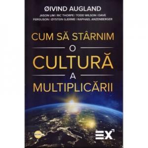 Cum sa starnim o cultura a multiplicarii - Oivind Augland