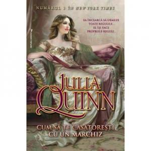 Cum sa te casatoresti cu un Marchiz - Julia Quinn