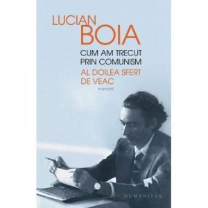Cum am trecut prin comunism. Al doilea sfert de veac - Lucian Boia