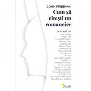 Cum sa citesti un romancier - John Freeman