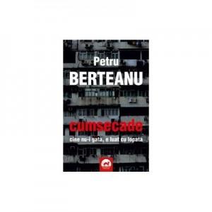 Cumsecade - Petru Berteanu