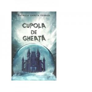Cupola de gheata - Patricia Garcia Ferrer