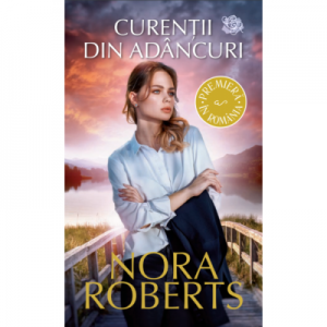 Curentii din adancuri - Nora Roberts