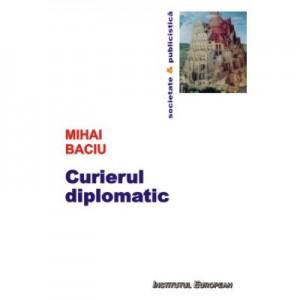 Curierul diplomatic - Mihai Baciu