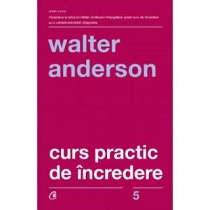 Curs practic de incredere - Walter Anderson