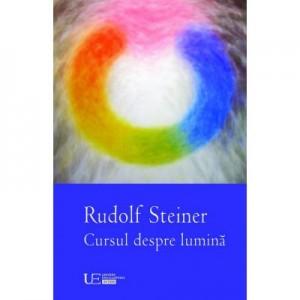 Cursul despre lumina - Rudolf Steiner