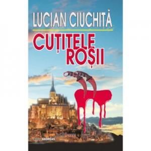 Cutitele rosi - Lucian Ciuchita