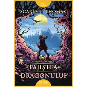 Cutremurul Mondial I. Pajistea Dragonului - Scarlett Thomas