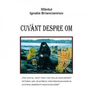 Cuvant despre om - Sfantul Ignatie Briancianinov