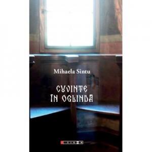 Cuvinte in oglinda - Mihaela SINTU