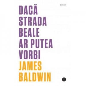 Daca Strada Beale ar putea vorbi - James Baldwin