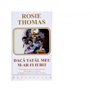 Daca tatal meu m-ar fi iubit - Rosie Thomas