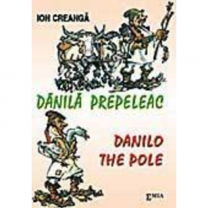Danila Prepeleac. Danilo the pole - Ion Creanga