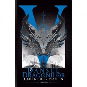 Dansul dragonilor (Seria Cantec de gheata si foc, partea a V-a, ed. 2020) - George R. R. Martin