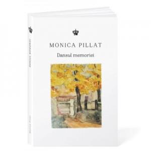 Dansul memoriei - Monica Pillat