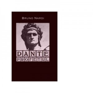 Dante profetul - Bruno Nardi