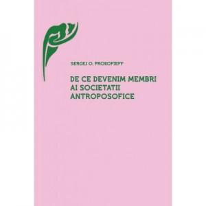 De ce devenim membrii ai Societatii Atroposofice? - Sergej O. Prokofieff