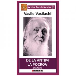 De la Antim la Pocrov - Marturii - Vasile Vasilachi