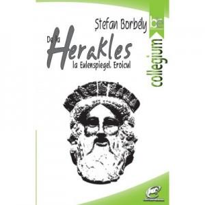 De la Herakles la Eulenspiegel. Eroicul - Stefan Borbely