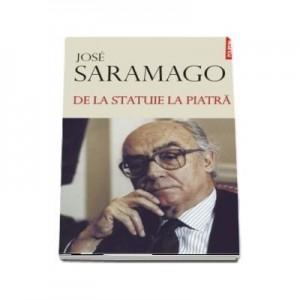 De la statuie la piatra - José Saramago