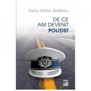 De ce am devenit politist - Sorin Mihai Barbieru