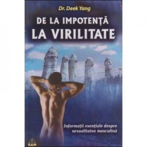 De la impotenta la virilitate Informatii esentiale despre sexualitatea masculina - Yang Deek